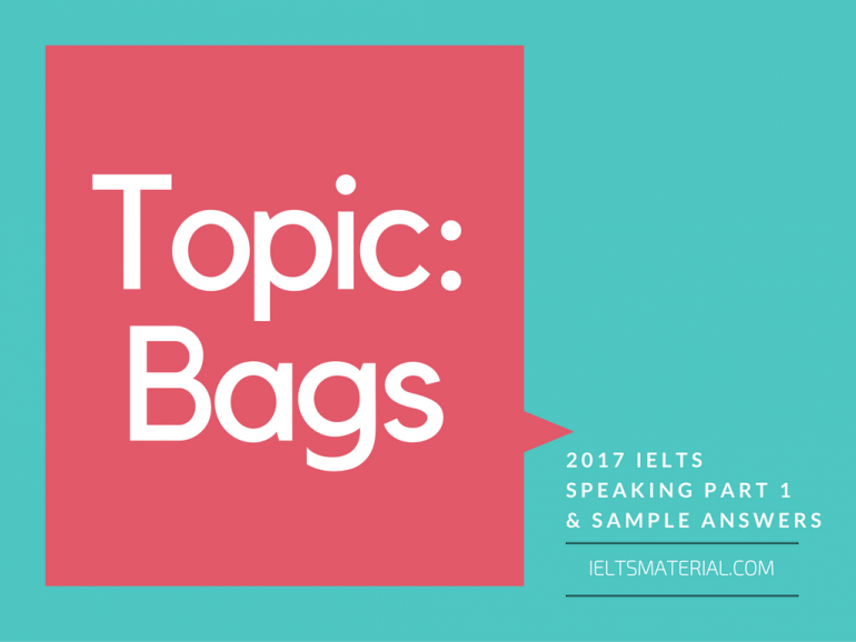 IELTS Speaking Part 1 Topic Bag & Sample Answers