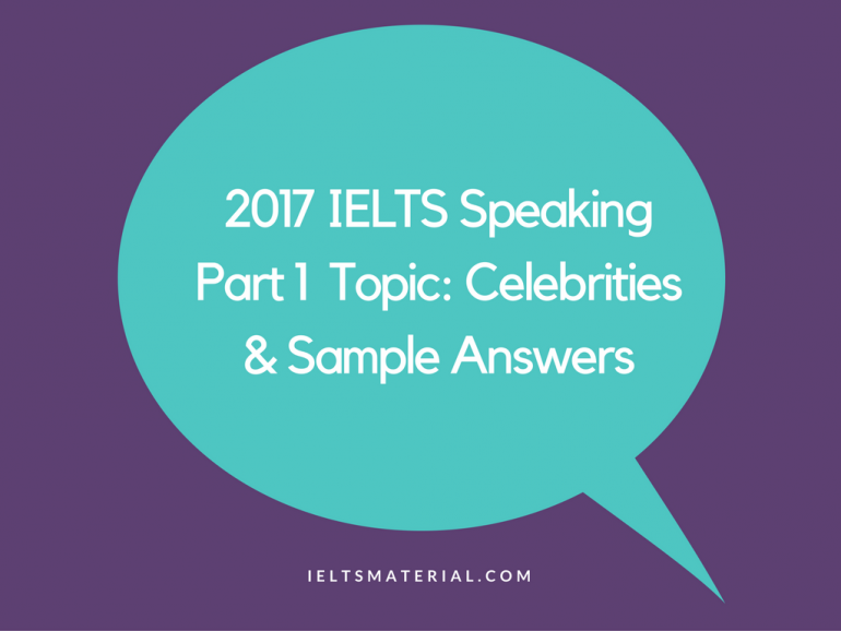 IELTS Speaking Part 1 Topic Celebrities & Sample Answers