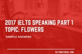 IELTS Speaking Part 1 Topic Flowers & Sample Answers