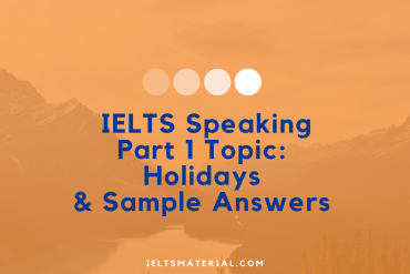 IELTS Speaking Part 1 Topic Holidays & Sample Answers
