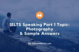 IELTS Speaking Part 1 Topic Photography & Sample Answers