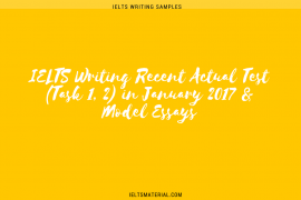 IELTS Writing Recent Actual Test (Task 1, 2) in January 2017 & Model Essays