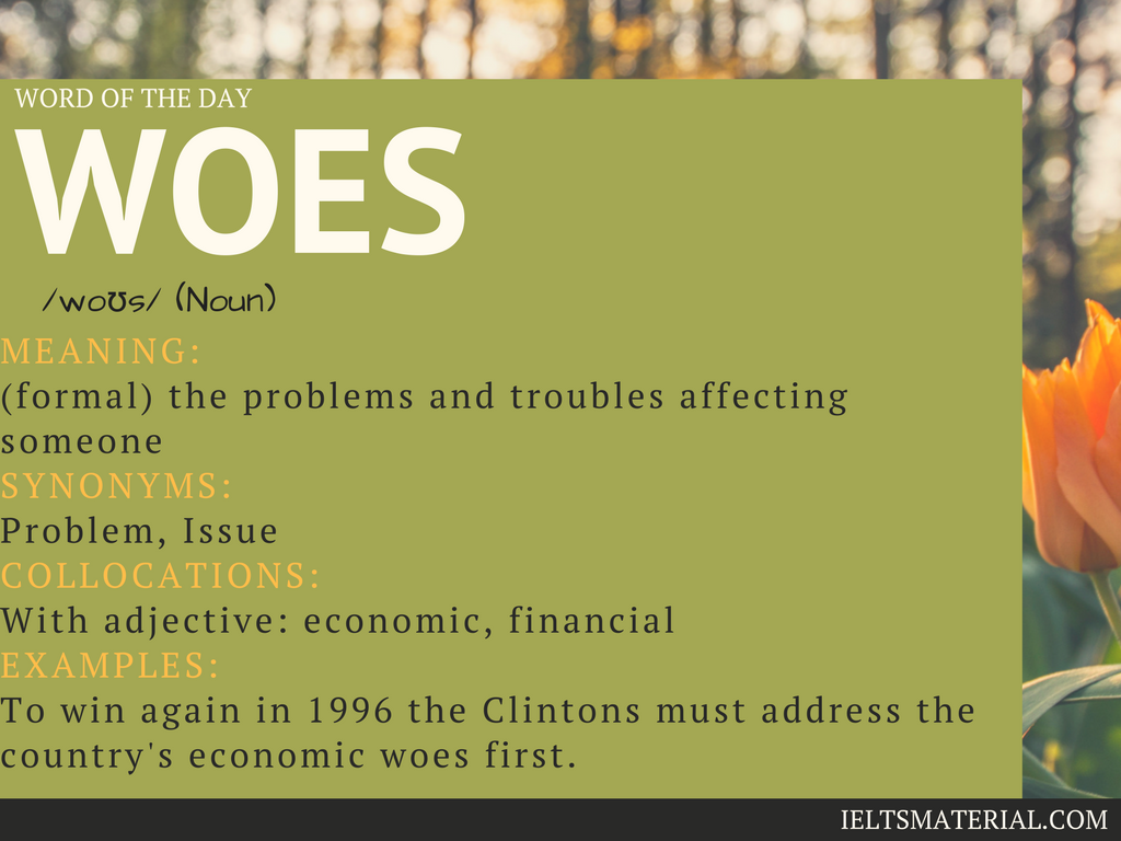 Woes – Word Of The Day For IELTS