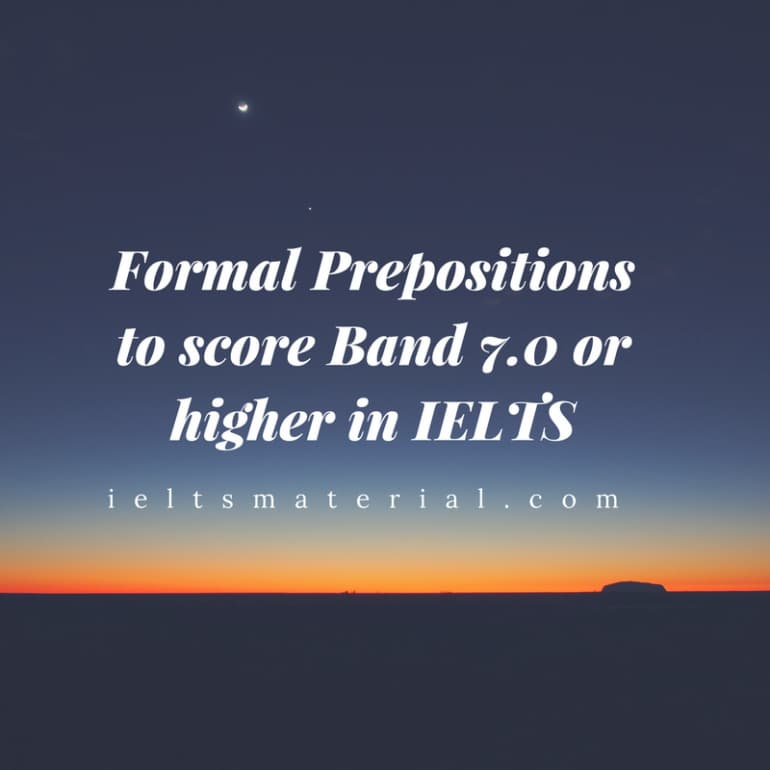 Formal Prepositions to score Band 7.0 or Higher in IELTS (Part 2)