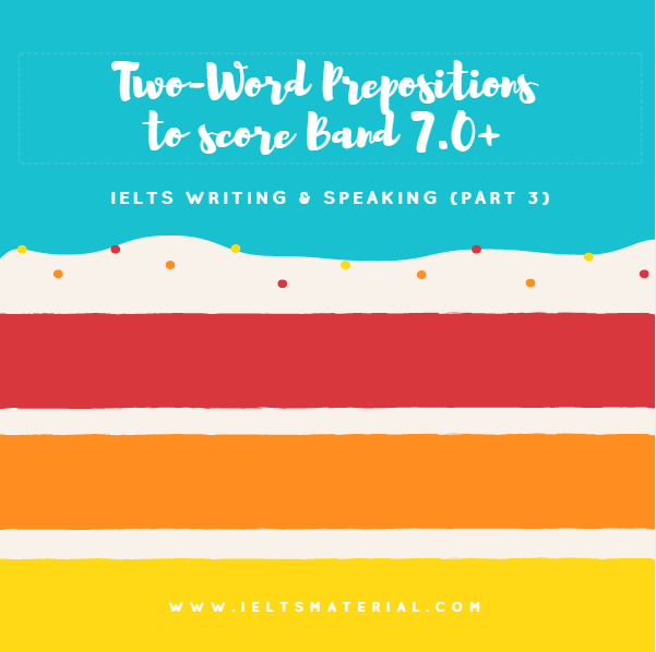 ieltsmaterial.com - ielts preposition for ielts speaking and writing part 3
