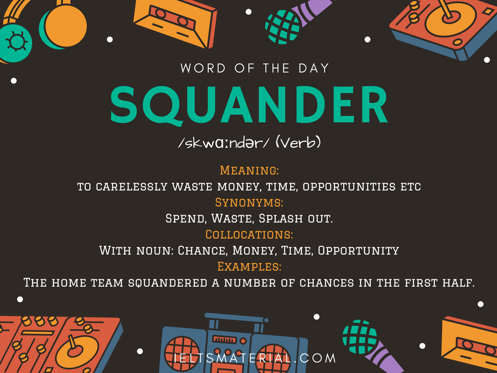 Squander – Word Of The Day For IELTS