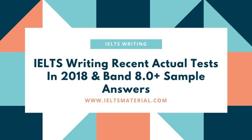 ieltsmaterial.com - ielts writing tests in 2018 & sample answers
