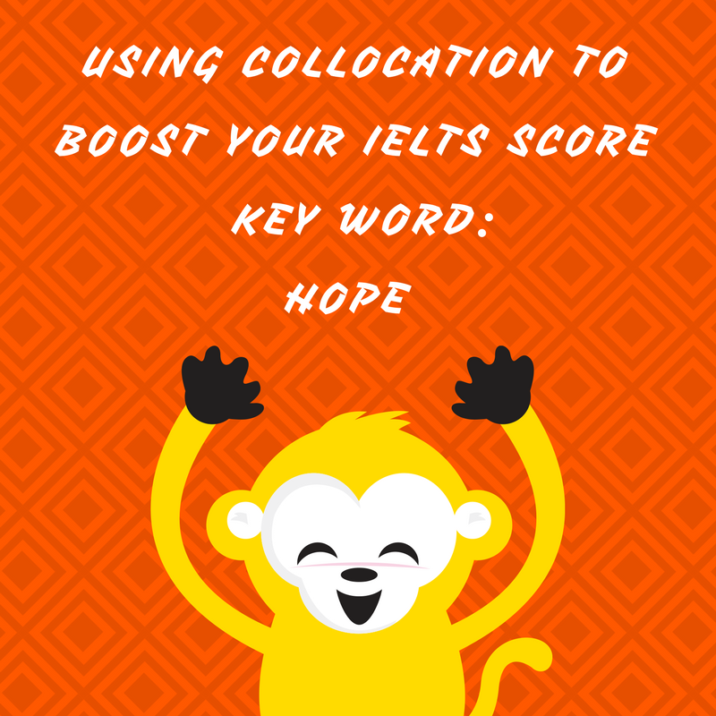 Using Collocation to Boost your IELTS Score – Key Word : Hope