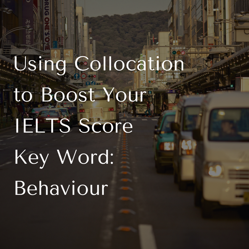 Using Collocation to Boost Your IELTS Score-Key Word:Behaviour