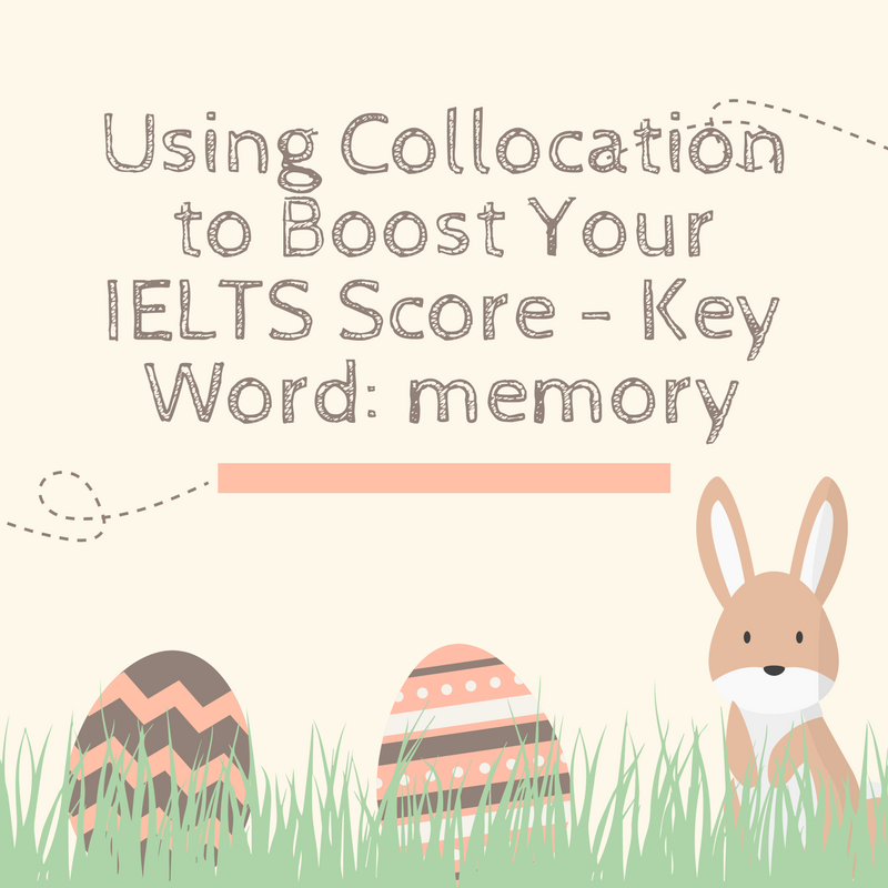 Using Collocation to Boost Your IELTS Score – Key Word: memory