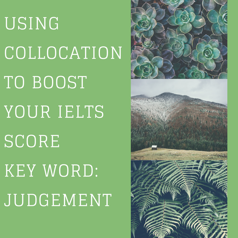 Using Collocation to Boost Your IELTS Score – Key Word: judgement