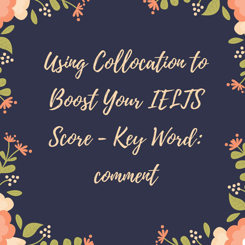 Using Collocation to Boost Your IELTS Score-Key Word:Comment