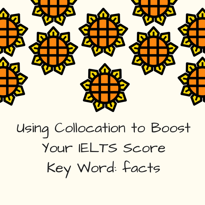 Improve your Vocabulary for IELTS-Collocation of Facts