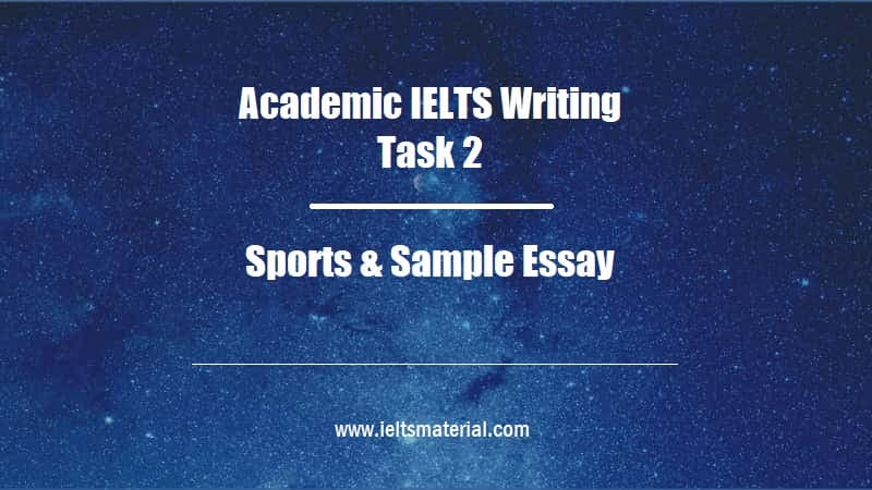 Academic IELTS Writing Task 2 Topic Sports & Sample Essay