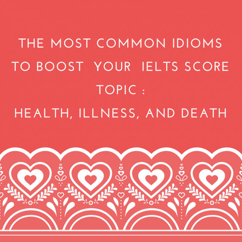 The Most Common Idioms to Boost Your IELTS Score – Topic