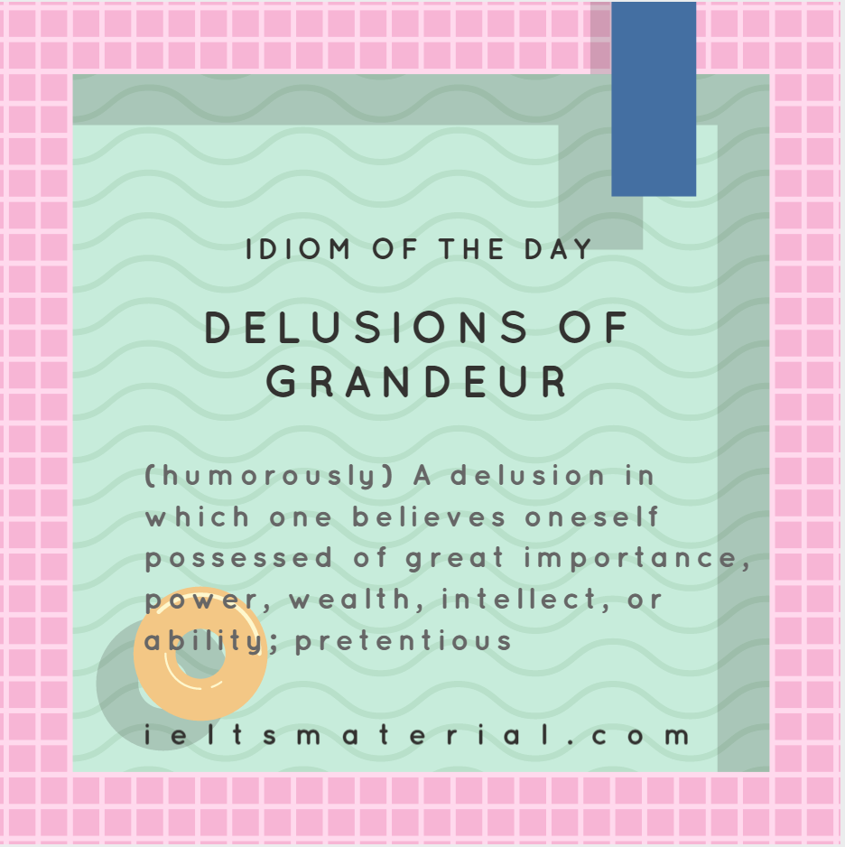 IOTD delusions of grandeur