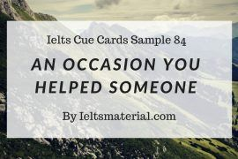 ieltsmaterial.com - Ielts cue card sample 84: an occasion you helped someone