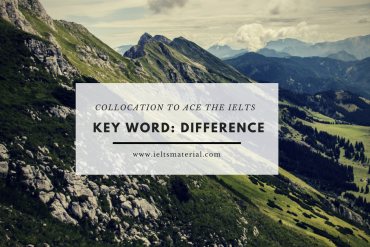 Using Collocation To Ace The IELTS – Key Word- Difference