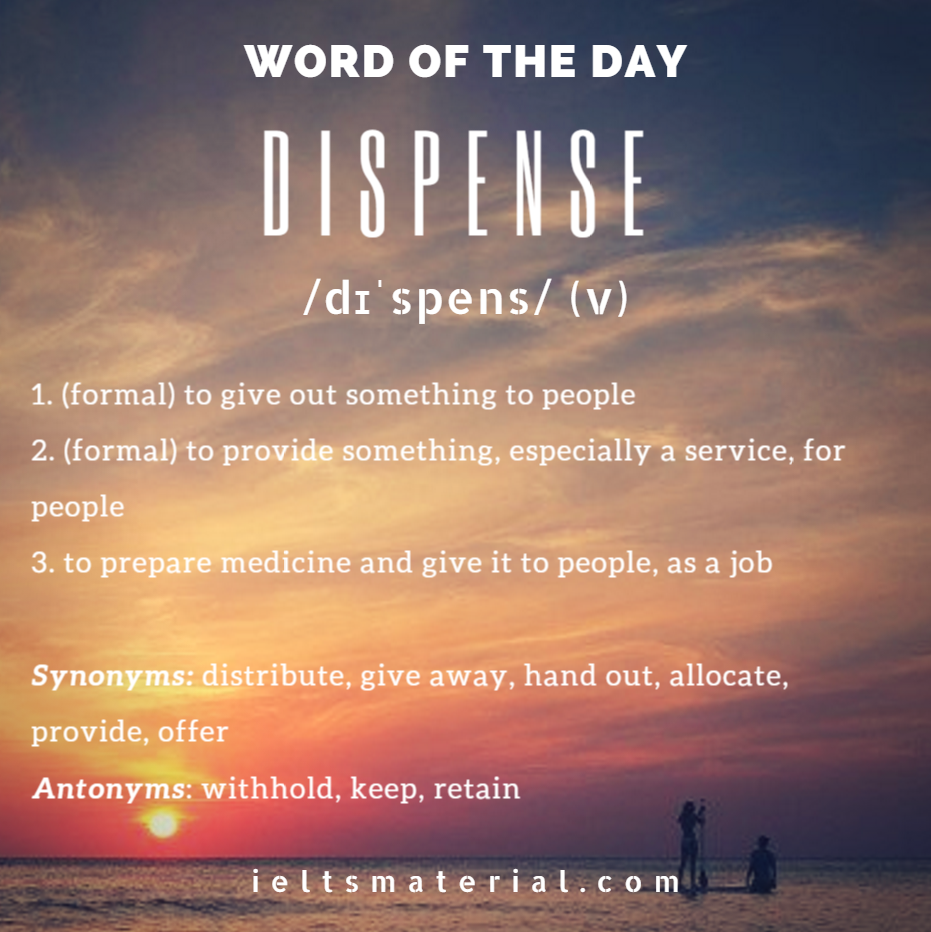 Dispense – Word of the Day for IELTS Writing & Speaking