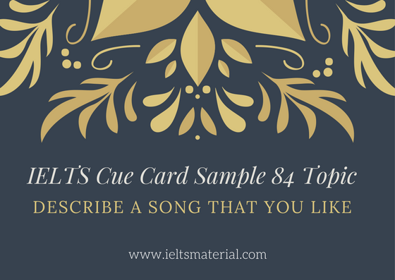 ieltsmaterial.com - IELTS Cue Card Sample 84 Topic
