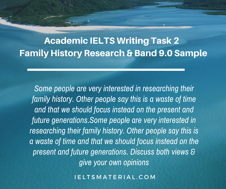 Academic IELTS Writing Task 2 Topic: Family History ...