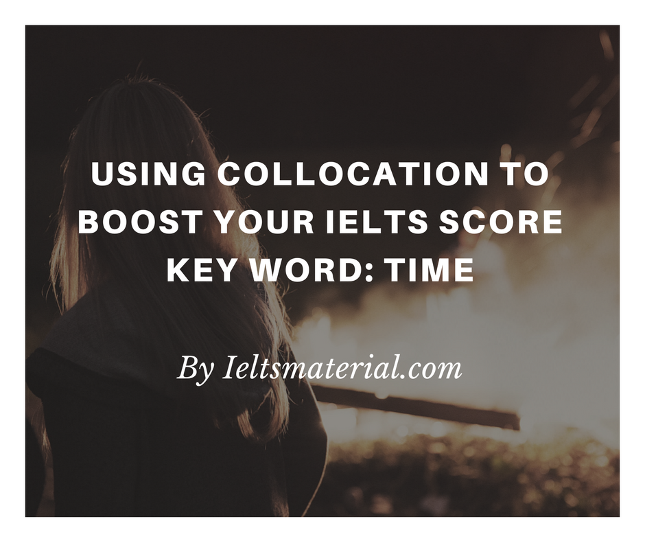 Ieltsmaterial.com - Using Collocation To Boost Your IELTS Score – Key Word-Time
