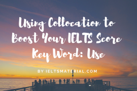 Ieltsmaterial.com-Using Collocation To Boost Your IELTS Score – Key Word- Use
