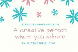 ieltsmaterial.com - Improve your IELTS Speaking skills with IELTS Speaking Part 2 Topic: Describe a creative person whom you admire