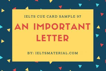 Ieltsmaterial.com - IELTS Cue Card Sample 97 Topic: An important letter