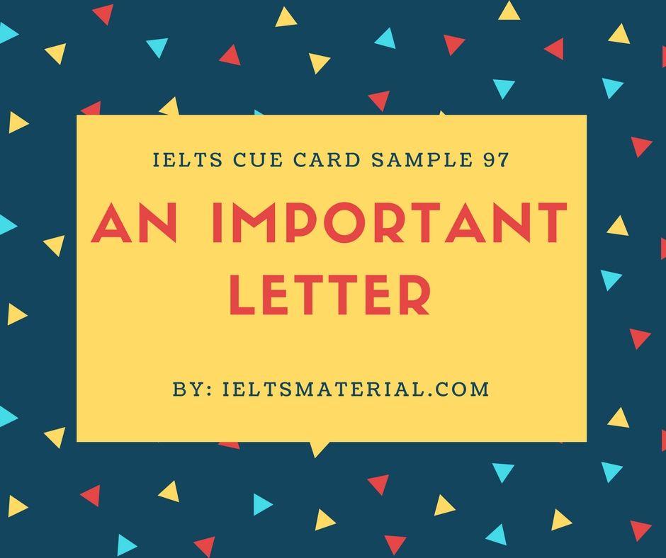 Ieltsmaterial.com - IELTS Cue Card Sample 97 Topic: An important letter