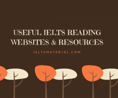 Useful IELTS Reading Websites & Resources for both Academic & General Training Module