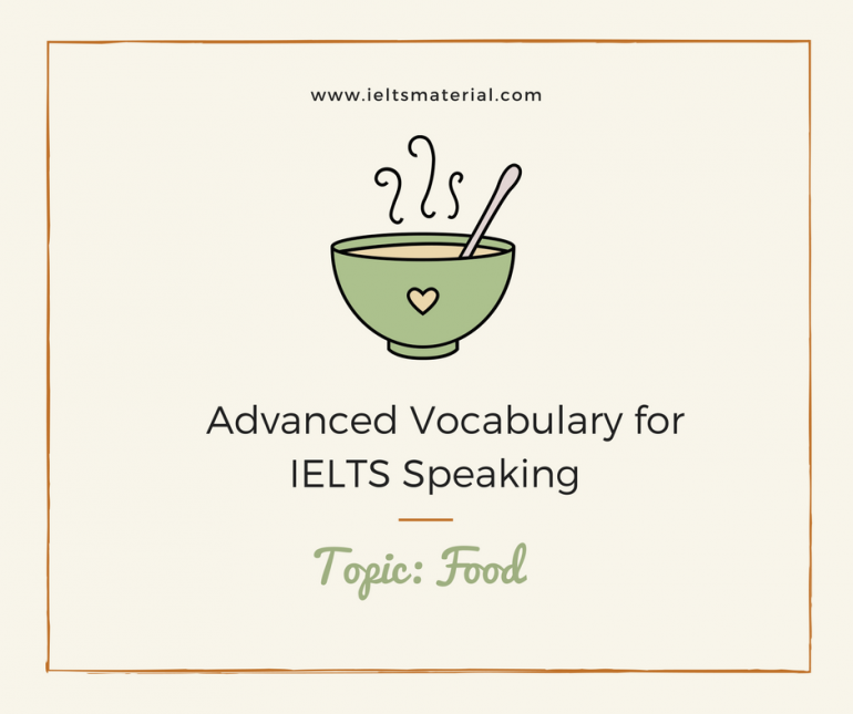 Advanced Vocabulary For IELTS Speaking – Topic- Food