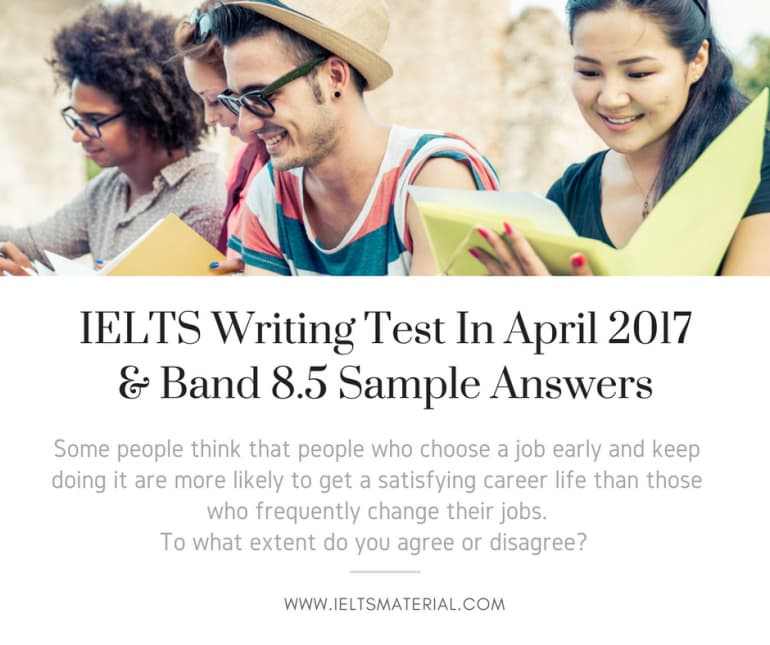 IELTS Writing Test in April 2017 & Band 8.5 Sample Answers