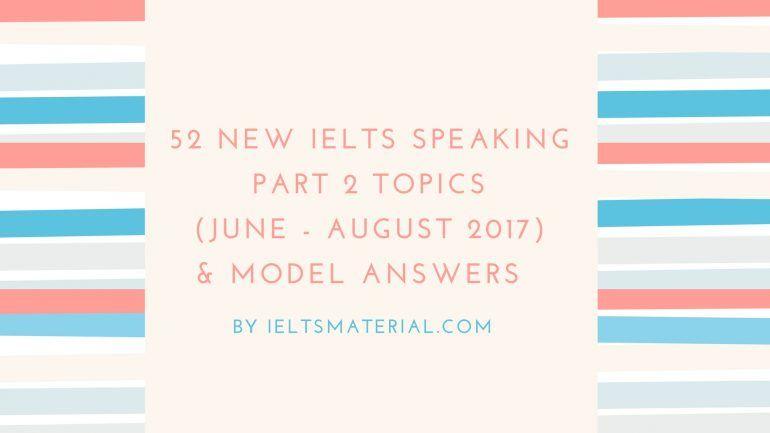 [Ieltsmaterial.com] IELTS Speaking Part 2 Topics in 2017