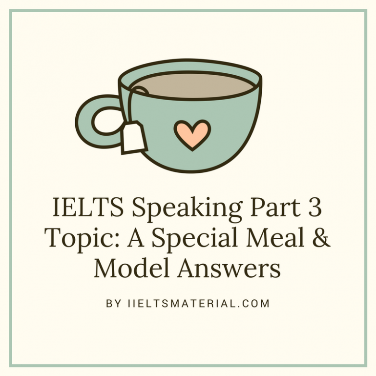 ieltsmaterial.com - ielts speaking part 3 topic special meal