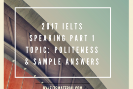 2017 IELTS Speaking Part 1 Topic- Politeness & Sample Answers