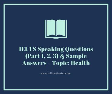 IELTS Speaking Questions (Part 1, 2, 3) & Sample Answers – Topic_ Health