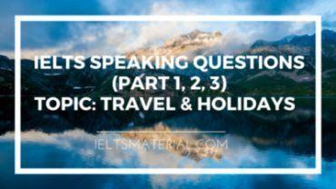 ieltsmaterial.com - ielts speaking questions part 1 2 3
