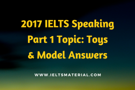 2017 IELTS Speaking Part 1 Topic Toys & Model Answers