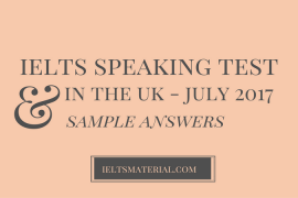 IELTS Speaking Actual Test In Britain – July 2017 & Model Answers