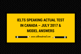 IELTS Speaking Actual Test In Canada – July 2017 & Model Answers