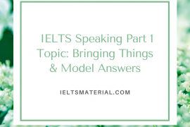 IELTS Speaking Part 1 Topic Bring Things with Sample Answers