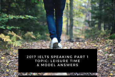 IELTS Speaking Part 1 Topic Leisure Time with Answer Band 9