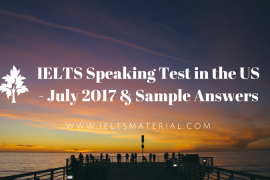 IELTS Speaking Test in the US - July 2017 & Sample Answers