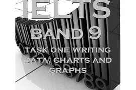 [Ieltsmaterial.com] Get-IELTS-Band-9-Task-One-Writing-Data-Charts-and-Graphs