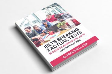 IELTS SPEAKING ACTUAL TESTS & SUGGESTED ANSWERS (JAN - MAY 2020)