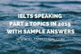 IELTS Speaking Part 2 Topics in 2019 & Sample Answers