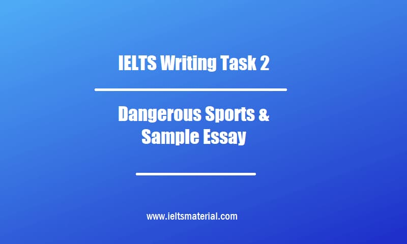 IELTS Writing Task 2 Topic Dangerous Sports & Sample Essay