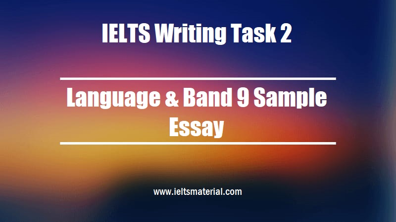 IELTS Writing Task 2 Topic Language & Band 9 Sample Essay