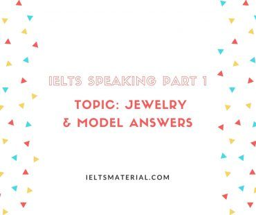 IELTS Speaking Part 1 Topic_ Jewelry & Model Answers